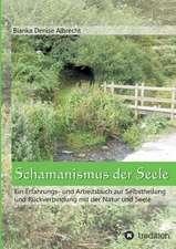 Schamanismus Der Seele:  Gesamtwerk