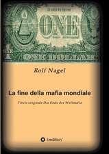 La Fine Della Mafia Mondiale:  Glamour Und Korruption