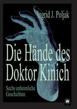 Die Hande Des Doktor Kinich:  Glamour Und Korruption