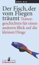 Der Fisch, der vom Fliegen träumt