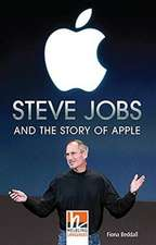 Steve Jobs and the Story of Apple, Class Set. Level 4 (A2/B1)