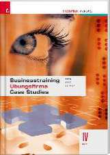 Businesstraining Übungsfirma Case Studies IV HAK