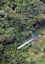 Colombia: Al borde del paraíso