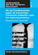 Mit der Schreibmaschine gegen die Katastrophe. Literarische Publizistik wider den Nationalsozialismus