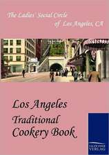 Los Angeles Traditional Cookery Book