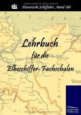 Lehrbuch für die Elbeschiffer-Fachschulen