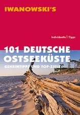 101 Deutsche Ostseeküste - Geheimtipps und Top-Ziele