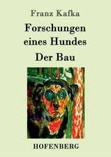 Forschungen eines Hundes / Der Bau