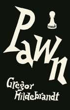 Gregor Hildebrandt: Pawn