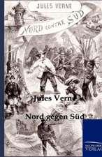 Verne, J: Nord gegen Süd