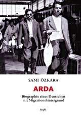 ARDA. Biographie eines Deutschen mit Migrationshintergrund