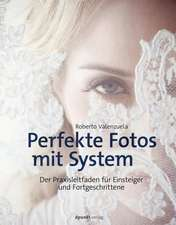 Perfekte Fotos mit System
