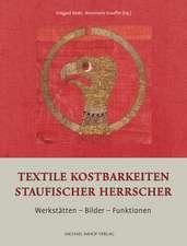 Textile Kostbarkeiten Staufischer Herrscher