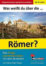 Was weißt du über ... die Römer?