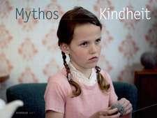 Mythos Kindheit