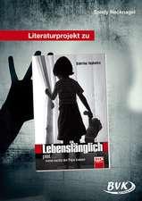 """Literaturprojekt zu """"Lebenslänglich"""""""