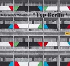 """Le Corbusier's Wohneinheit """"Typ Berlin"""""""