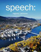 speech: 18 regions/new centres