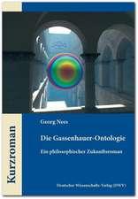 Die Gassenhauer-Ontologie. Ein philosophischer Zukunftsroman