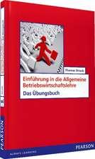 Einführung in die Allgemeine Betriebswirtschaftslehre - Das Übungsbuch