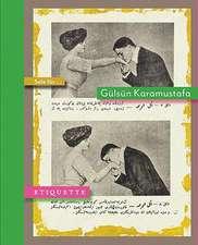 Solo Fur... Gulsun Karamustafa:  Etiquette