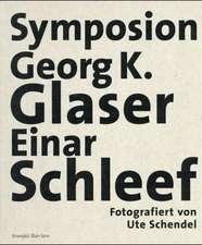 Symposion. Georg K. Glaser. Einar Schleef