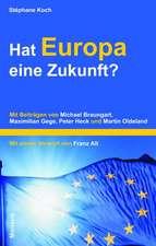 Hat Europa eine Zukunft?