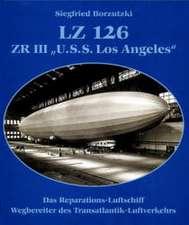 "LZ 126, ZR III, ""U.S.S. Los Angeles"""