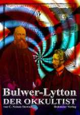 Bulwer Lytton - der Okkultist