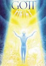 Gott heilt