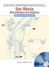 Deutsche Binnenwasserstraßen 06. Der Rhein - Rheinfelden bis Koblenz
