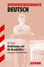 Biedermann und die Brandstifter. Interpretationshilfe Deutsch