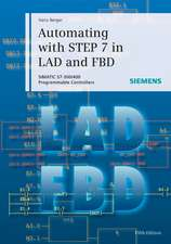 Automating with STEP 7 in LAD and FBD: SIMATIC S7–300/400 Programmable Controllers