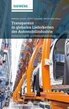 Transparenz in globalen Lieferketten der Automobilindustrie Ansatze zur Logistik– und Produktionsoptimierung