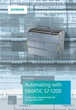 Automating with SIMATIC S7–1200: Configuring, Programming and Testing with STEP 7 Basic