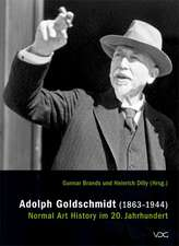 Adolph Goldschmidt (1863-1944) - Normal Art History im 20. Jahrhundert