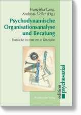 Psychodynamische Organisationsanalyse und Beratung