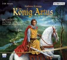 König Artus und die Ritter der Tafelrunde. 3 CDs