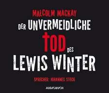Der unvermeidliche Tod des Lewis Winter (ungekürzte Lesung)