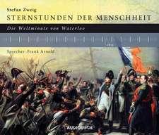 Sternstunden der Menschheit: Die Weltminute von Waterloo