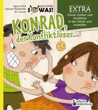 Konrad der Konfliktlöser EXTRA - Clever streiten und versöhnen in der Schule und woanders