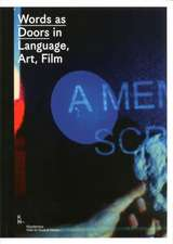 Words as Doors in Language, Art, Film:  Music Tames the Beast