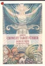 Akrons Crowley Tarot Führer 2
