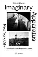 Imaginary Apparatus: New York City and its Mediated Representation
