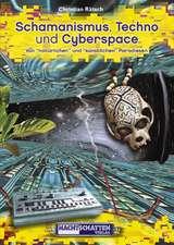 Schamanismus, Techno und Cyberspace