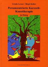 Personzentrierte Kurzzeit-Kunsttherapie im Dialog
