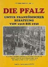 Die Pfalz unter französischer Besatzung von 1918 bis 1930