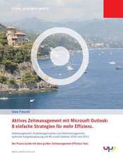 Aktives Zeitmanagement Mit Outlook 2010/2013.