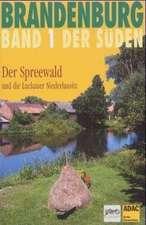 Brandenburg. Der Süden 1. Der Spreewald und die Luckauer Niederlausitz