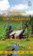 Beaver Creek Ranch 01. Das Geheimnis des Goldgräbers